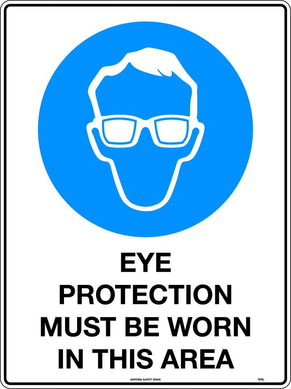 Eye Protection Must Be Worn In This Area Safety Signage