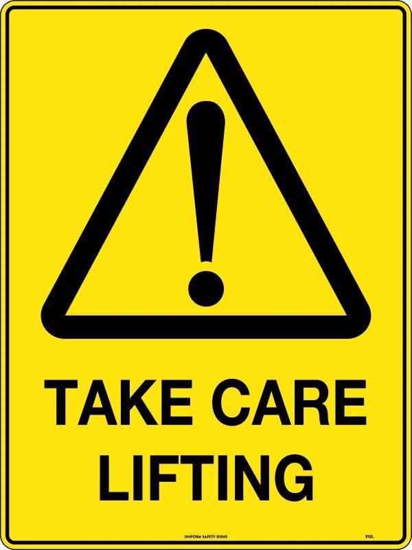 Take Care Lifting Warning Sign