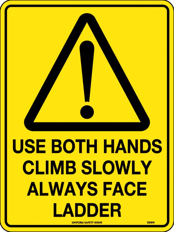 Use Both Hands Climb Slowly Always Face Ladder Warning Sign