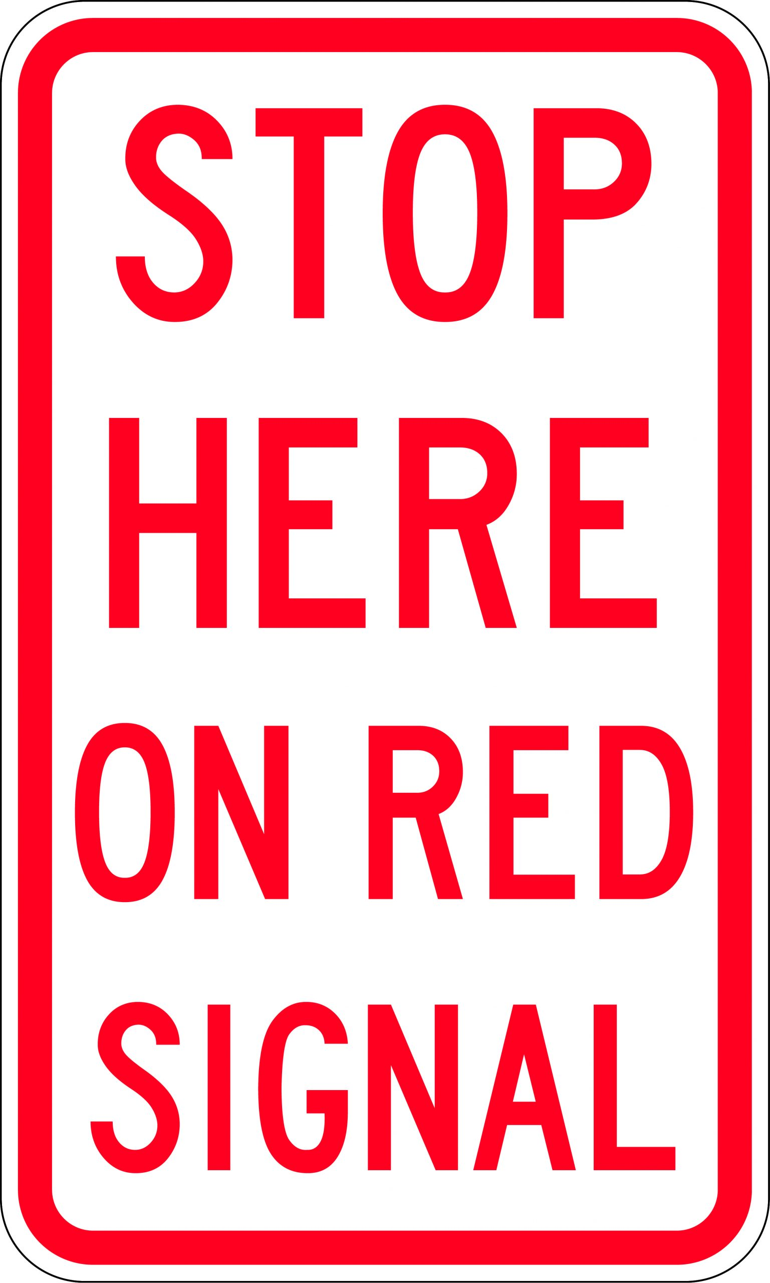 Stop Here On Red Signal Uniform Safety Signs