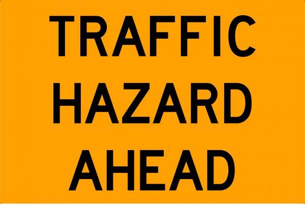 Traffic Hazard Ahead Traffic Signage