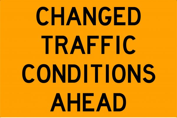 Changed Traffic Conditions Ahead Traffic Signage