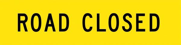 Road Closed Multi Message Signage