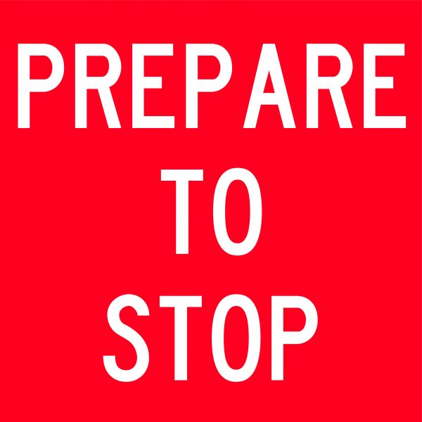 Prepare To Stop Road Traffic Signage