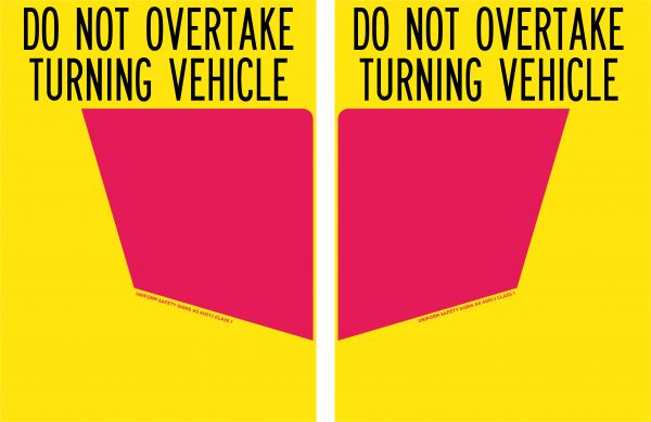 Do Not Overtake Turning Vehicle (Left Hand Panel Only)