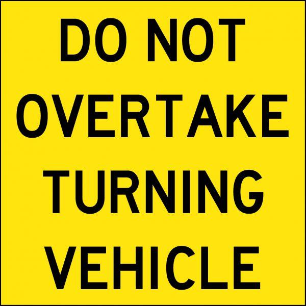 Do Not Overtake Turning Vehicle 300x300mm