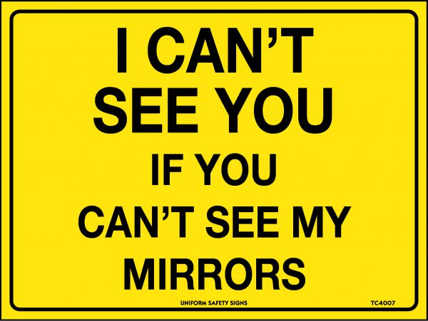 I Can'T See You If You Can'T See My Mirrors Traffic Signage