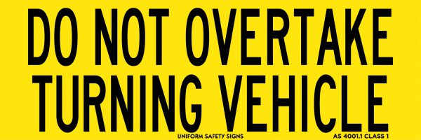 o Not Overtake Turning Vehicle 100x300mm